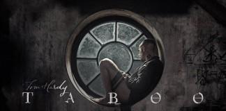 Taboo, Tom Hardy, fonte BBC